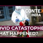 Understanding India's COVID catastrophe | Context India